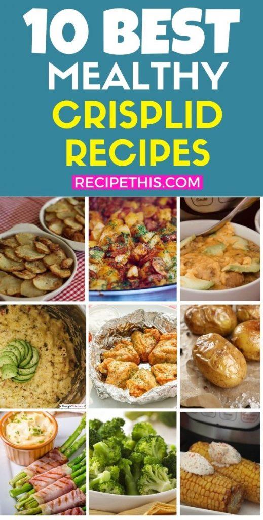 10 best mealthy crisplid recipes