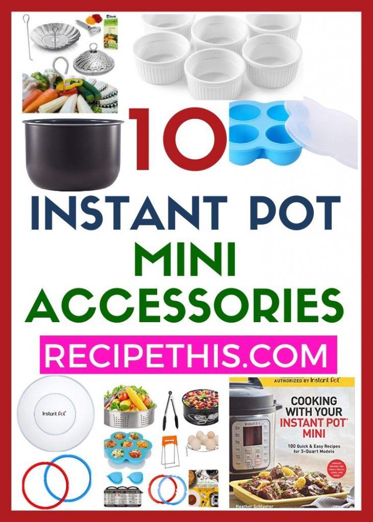 10 instant pot mini accessories at recipethis.com