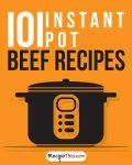 101 Instant Pot Beef Recipes