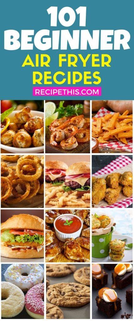 101 beginner air fryer recipes at recipethis.com