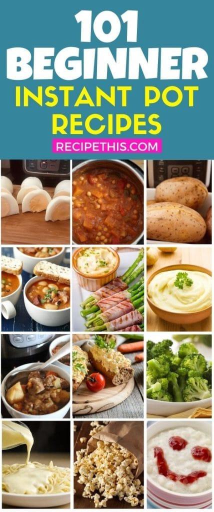 101 beginner instant pot recipes at recipethis.com