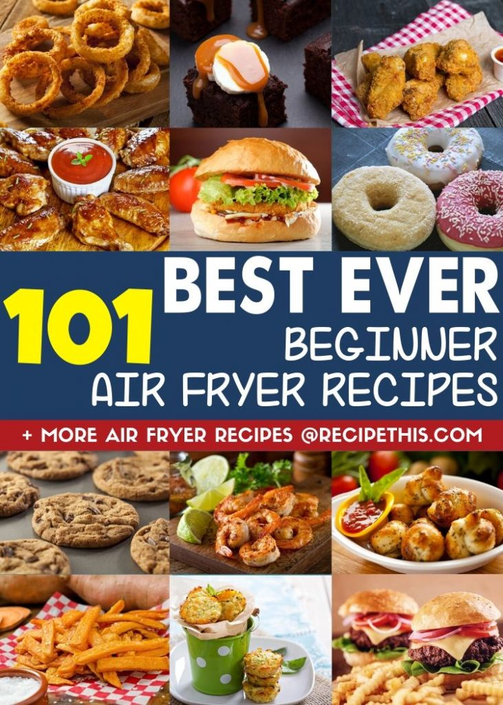 101 best ever beginner air fryer recipes at recipethis.com