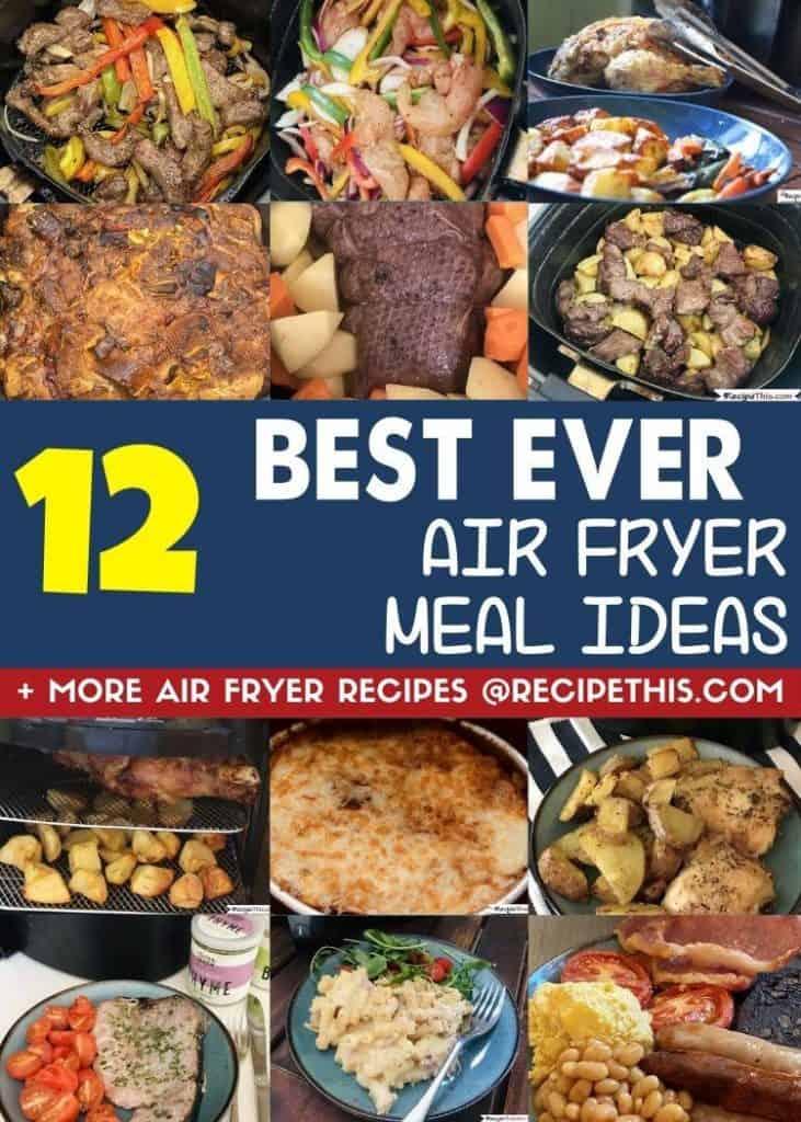12 best ever air fryer dinner recipes