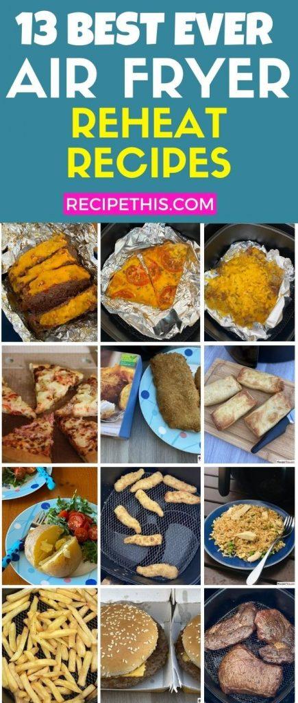 13 best ever air fryer reheat recipes
