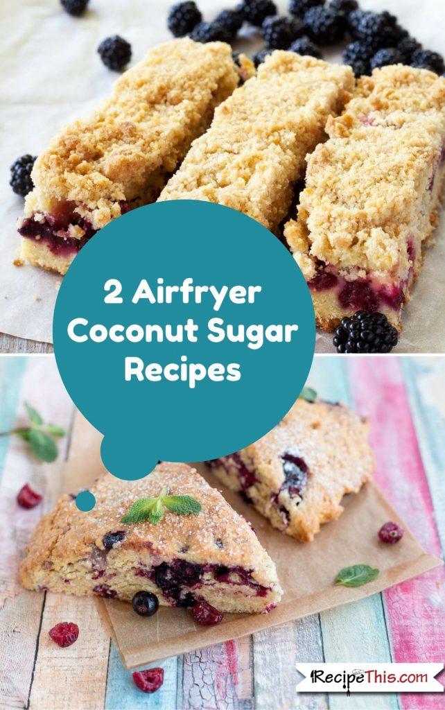 Airfryer Recipes | 2 Airfryer Coconut Sugar Recipes