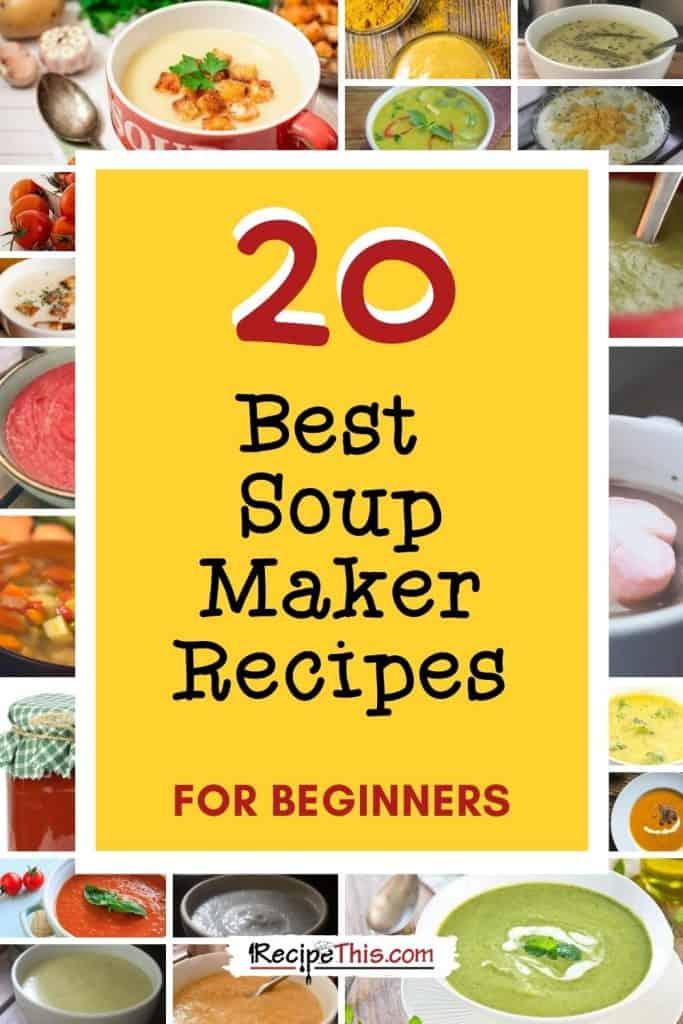 20 best soup maker recipes