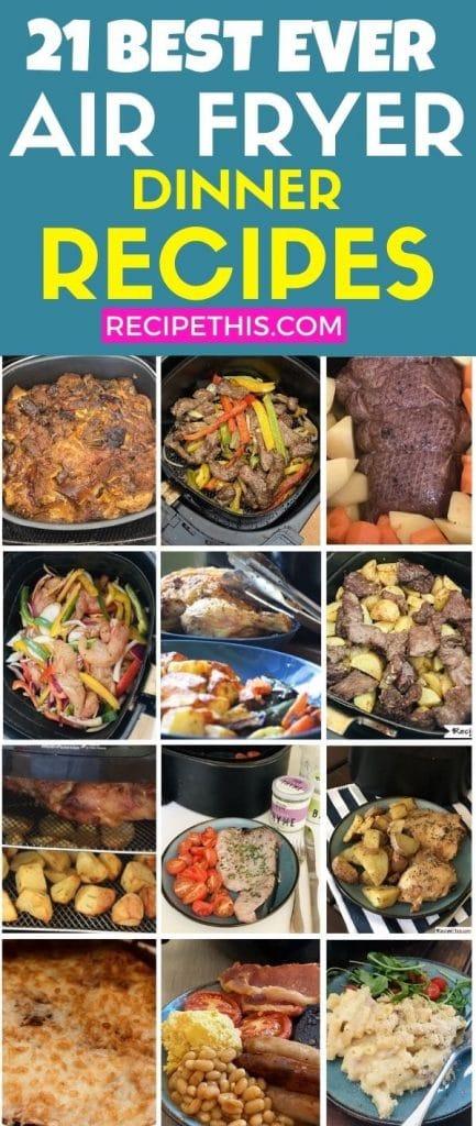 21 best ever air fryer dinner recipes