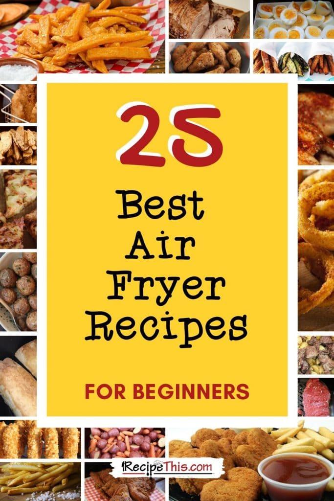 25 best air fryer recipes for beginners