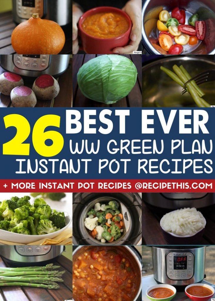 26 Best Ever WW green plan instant pot recipes