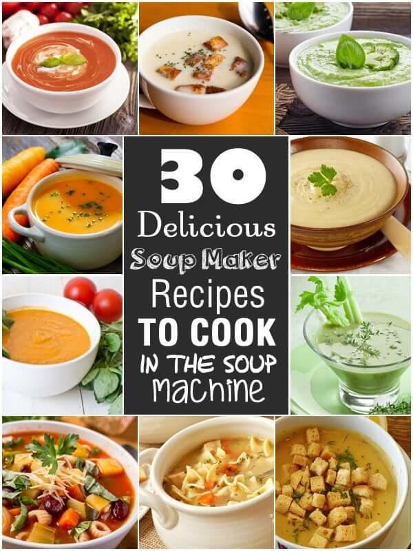"""""""30 soup maker recipes"""""""