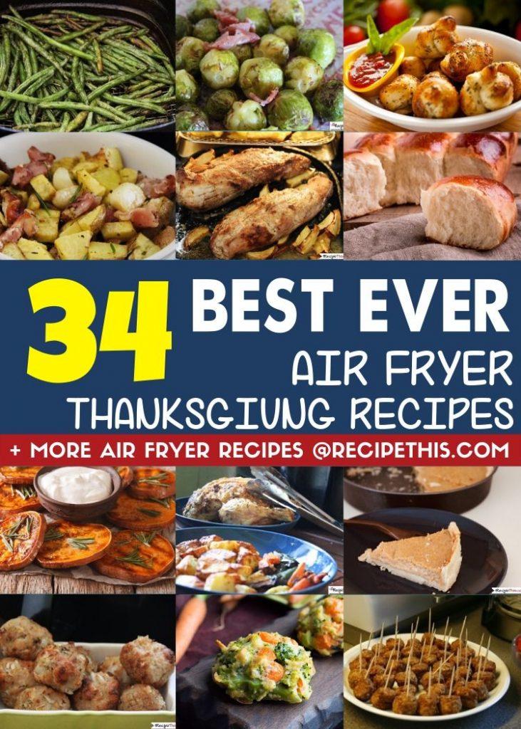 34 Best Ever Air Fryer Thanksgiving recipes