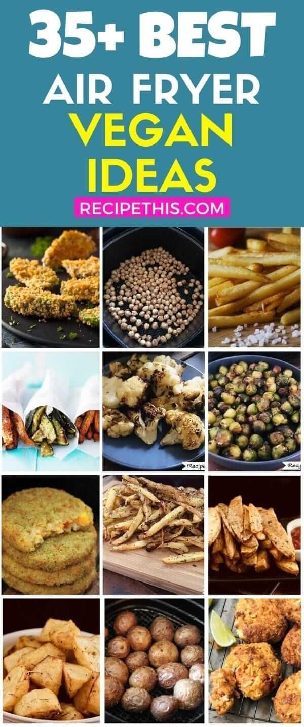 35 plus best air fryer vegan recipes