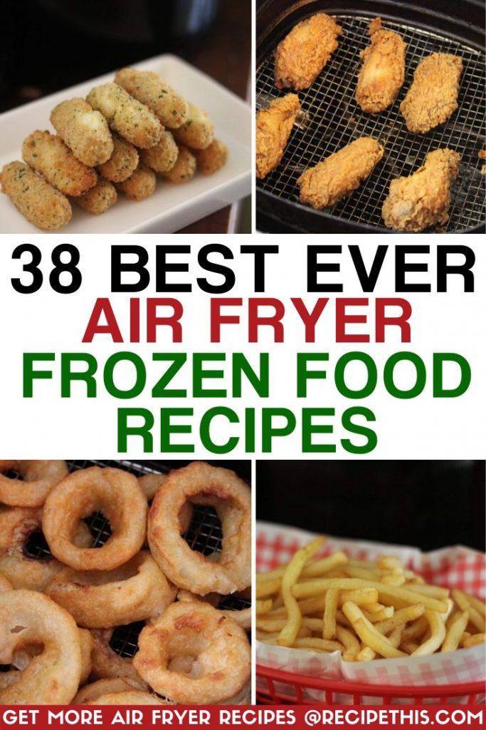 38 best ever air fryer frozen food recipes