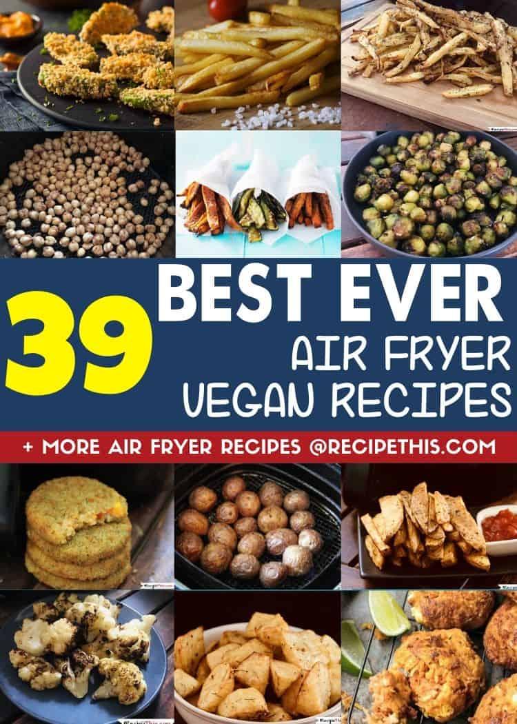 39 best ever air fryer vegan recipes