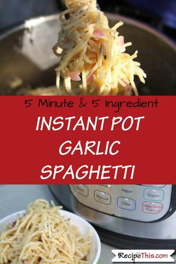 Instant Pot Garlic Spaghetti