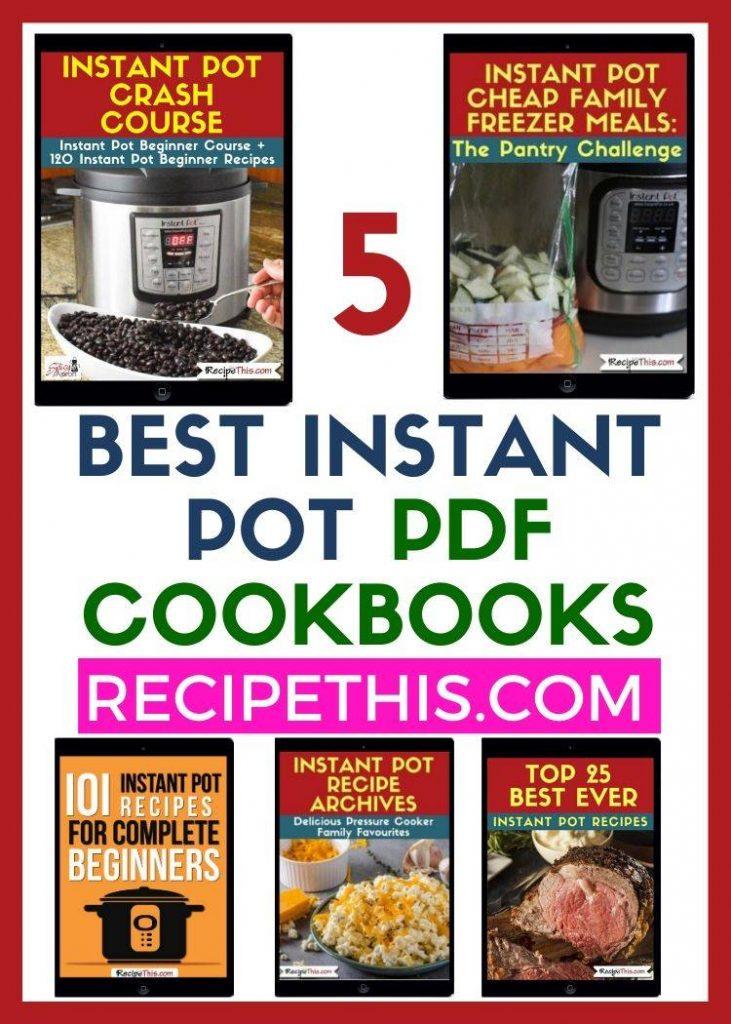 5 best instant pot pdf cookbooks