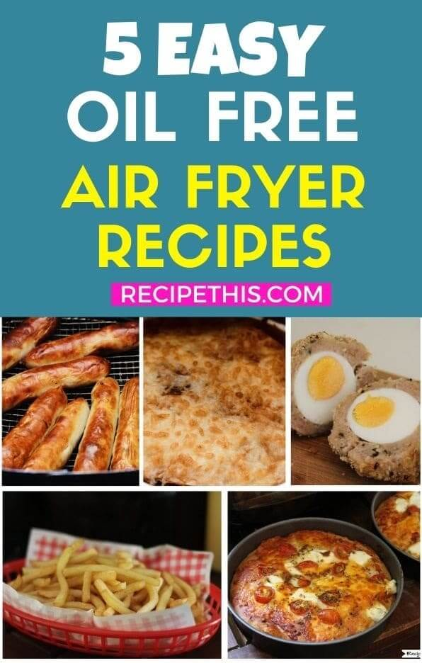 5 easy oil free air fryer recipes at recipethis.com