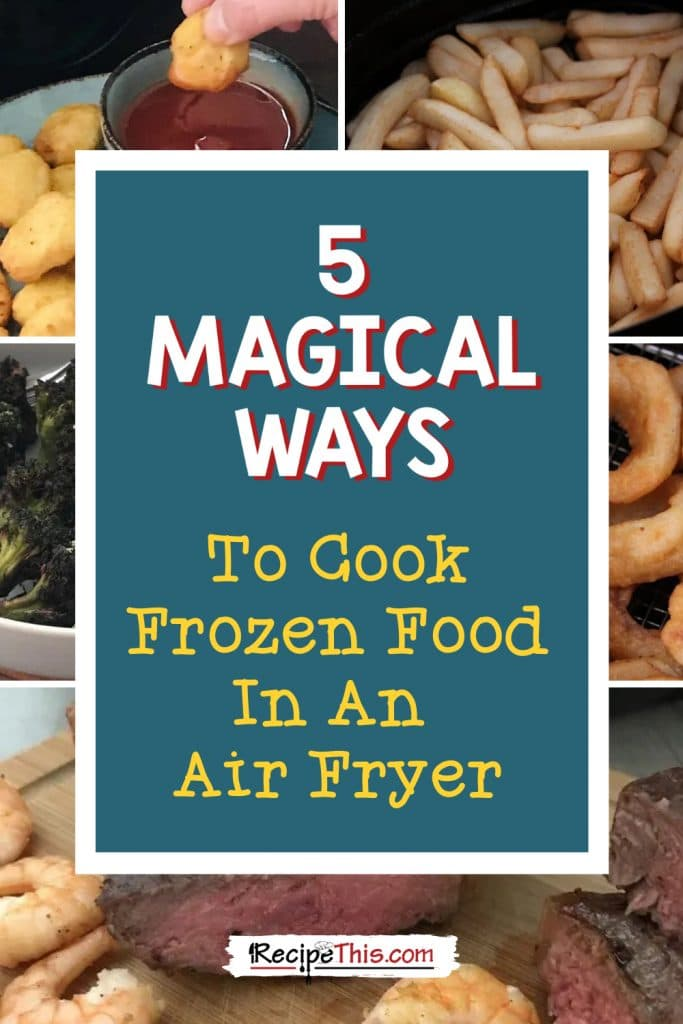 5 magical ways to cook frozen food in an air fryer