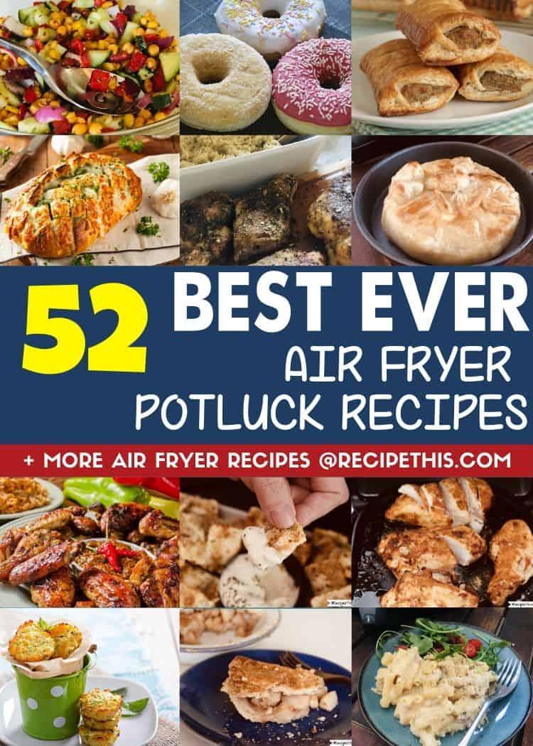 52 best ever air fryer potluck recipes plus more air fryer recipes