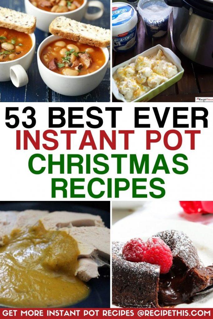 53 best ever instant pot christmas recipes at recipethis.com
