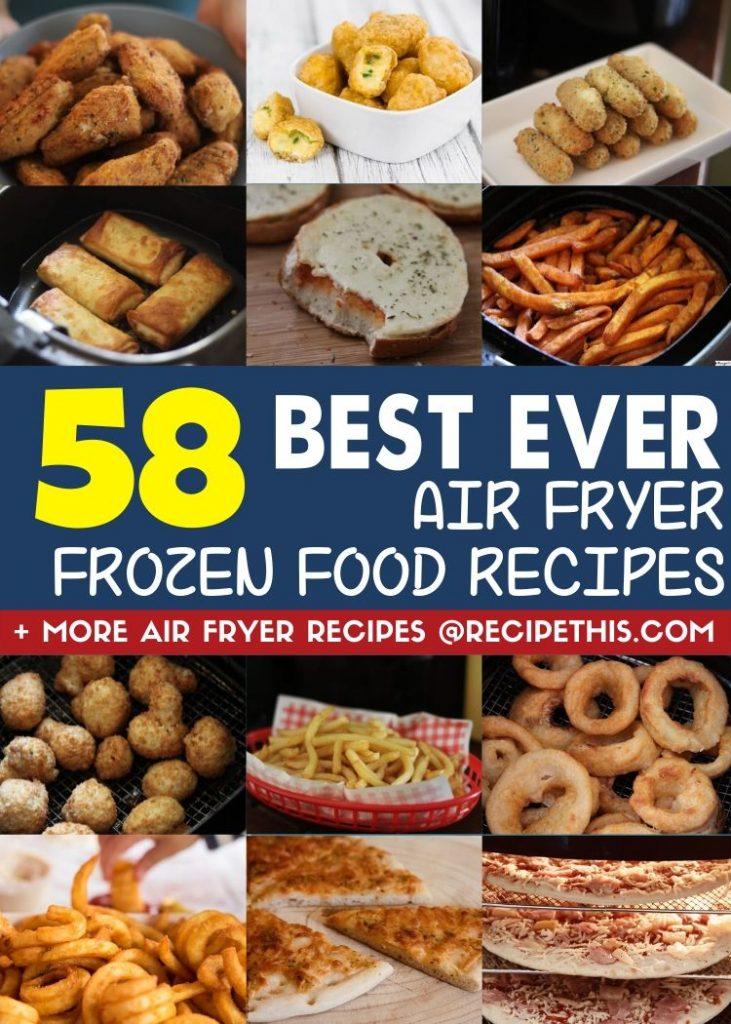 58 best ever air fryer frozen food recipes