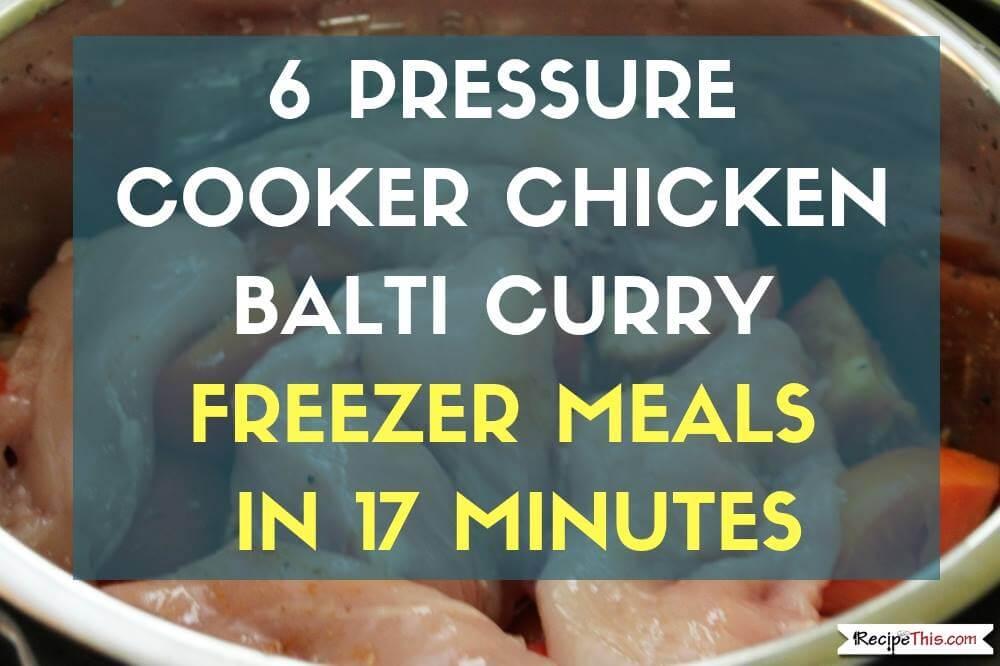 Pressure Cooker Chicken Balti – Healthy Instant Pot Freezer Meals