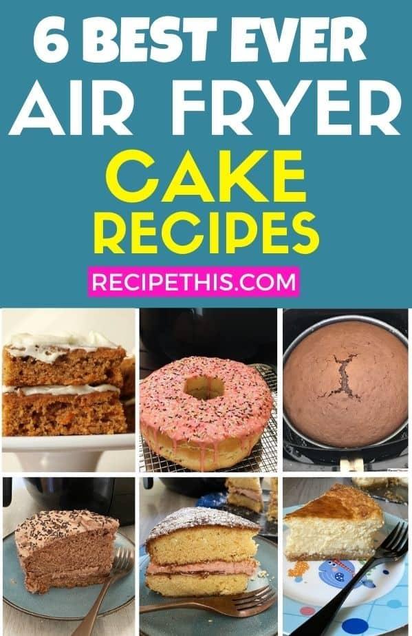 6 best ever air fryer cake recipes