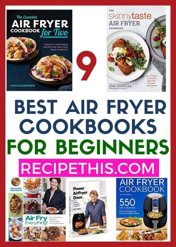 9 Best Air Fryer Cookbooks For Beginners