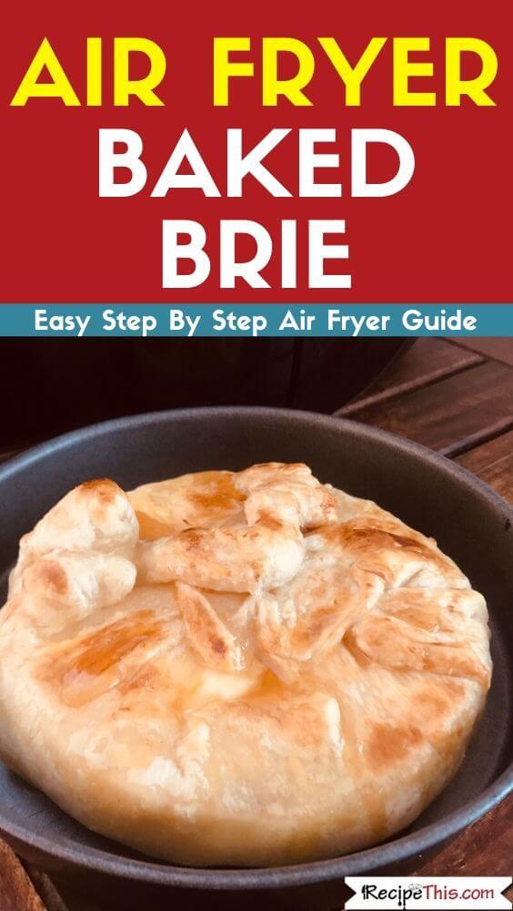Air Fryer Baked Brie easy air fryer recipe