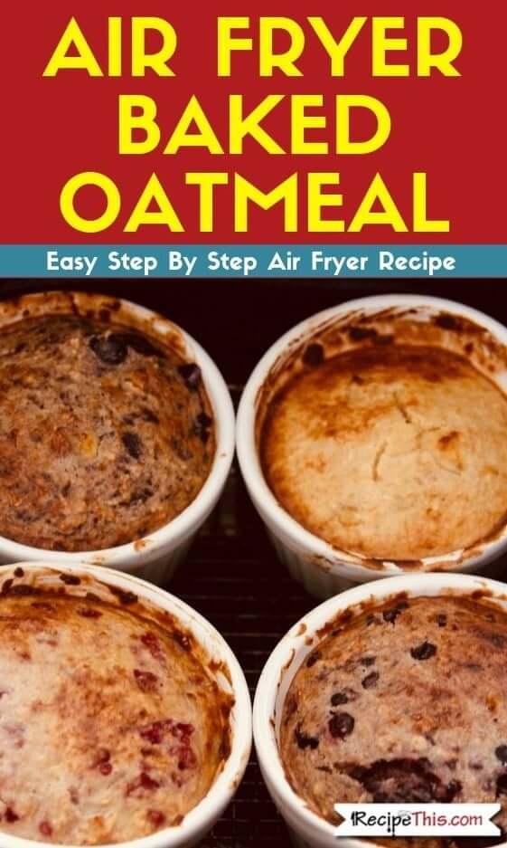 Air Fryer Baked Oatmeal 4 ways