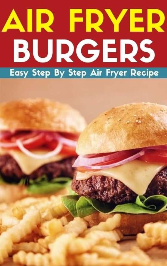 Air Fryer Burgers Guide