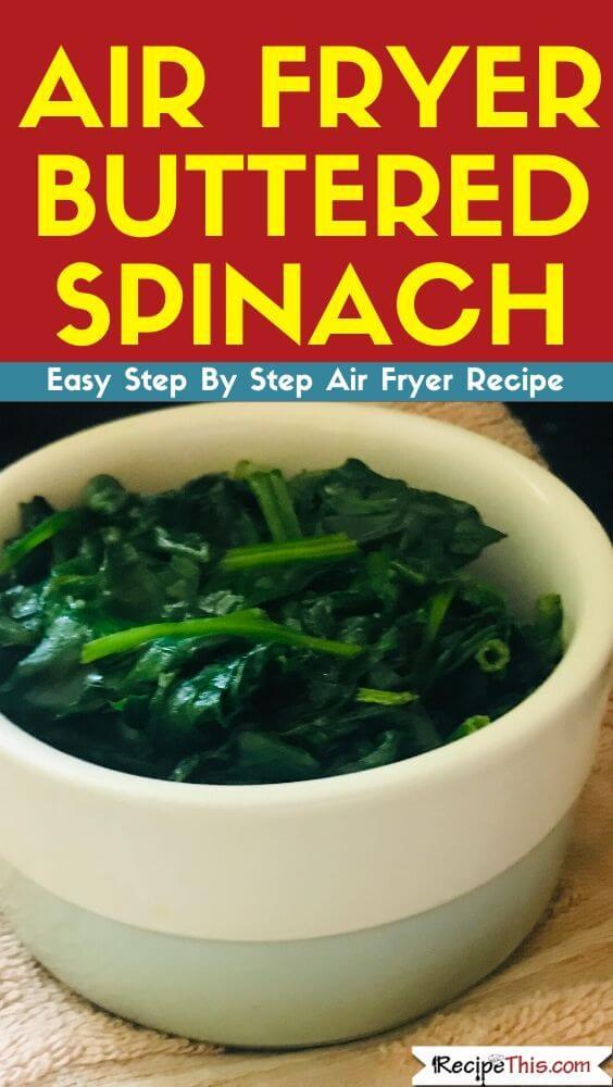 Air Fryer Buttered Spinach air fryer recipe