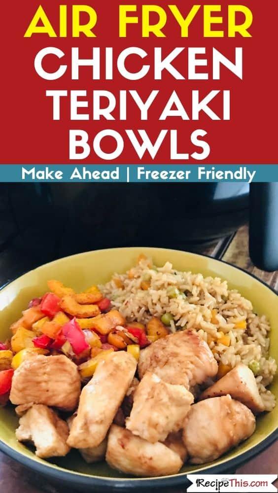 Air Fryer Chicken Teriyaki Bowls air fryer recipe