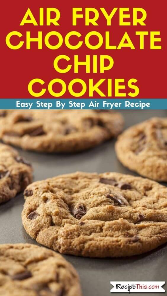 Air Fryer Chocolate Chip Cookies air fryer recipe