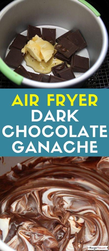 Air Fryer Dark Chocolate Ganache air fryer chocolate recipe