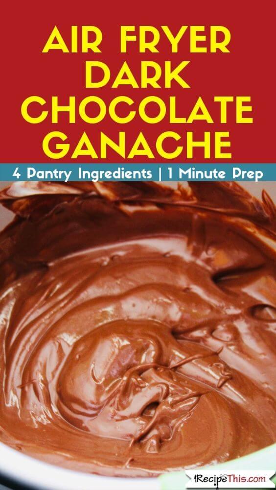 Air Fryer Dark Chocolate Ganache recipe