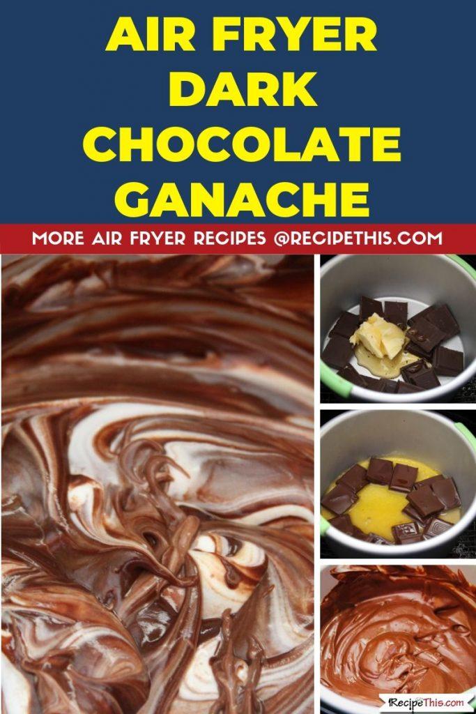 Air Fryer Dark Chocolate Ganache step by step