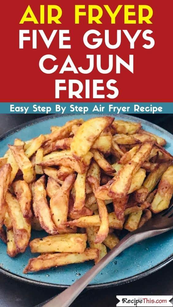 Air Fryer Five Guys Cajun Fries