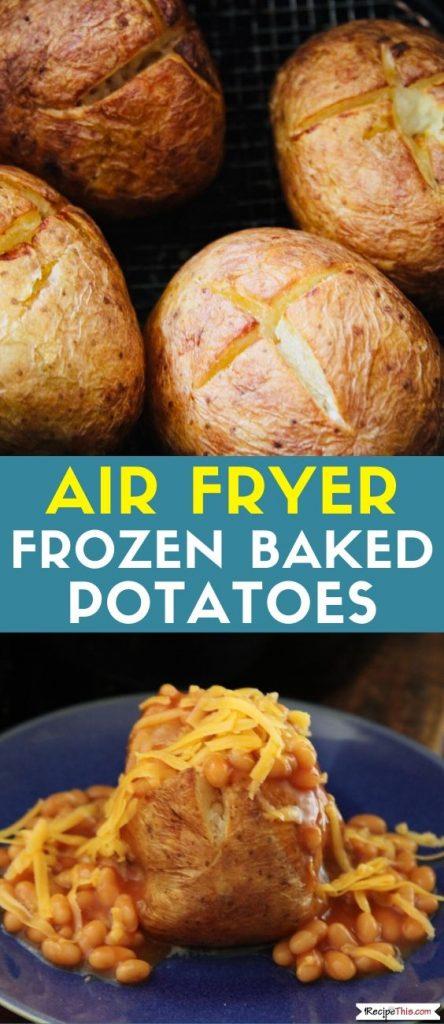 Air Fryer Frozen Baked Potatoes recipe