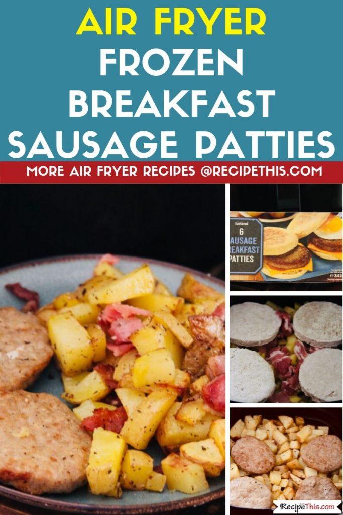 Air Fryer Frozen Breakfast Sausage Patties step by step