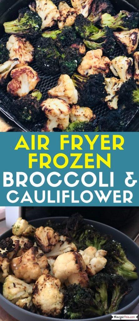 Air Fryer Frozen Broccoli and Cauliflower recipe
