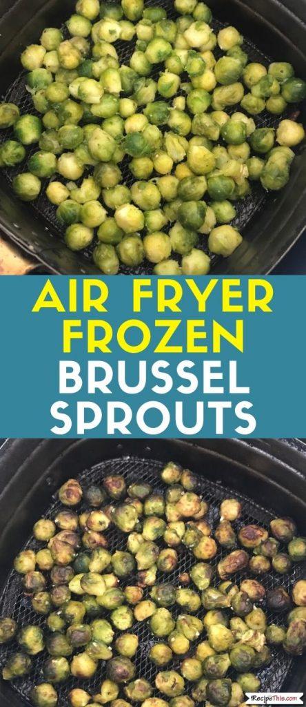 Air Fryer Frozen Brussel Sprouts Recipe