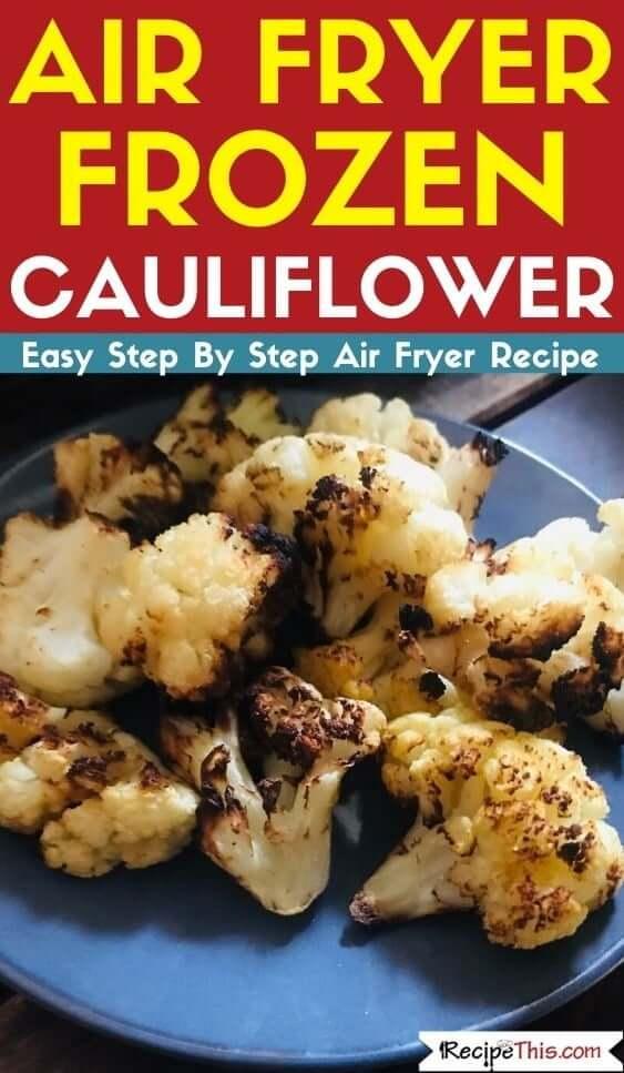 Air Fryer Frozen Cauliflower