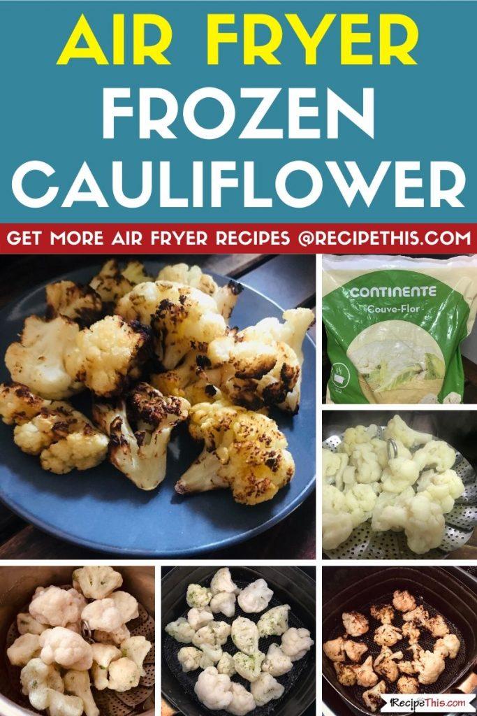 Air Fryer Frozen Cauliflower step by step