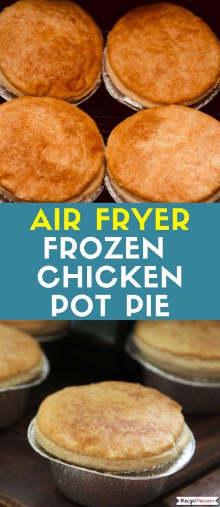Air Fryer Frozen Chicken Pot Pie Recipe