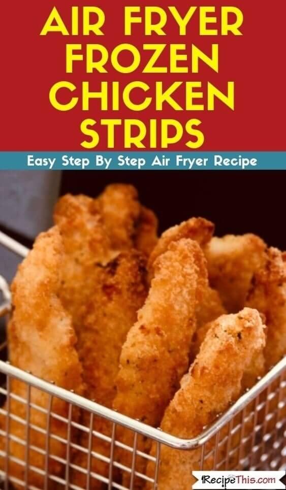 Air Fryer Frozen Chicken Strips air fryer recipe