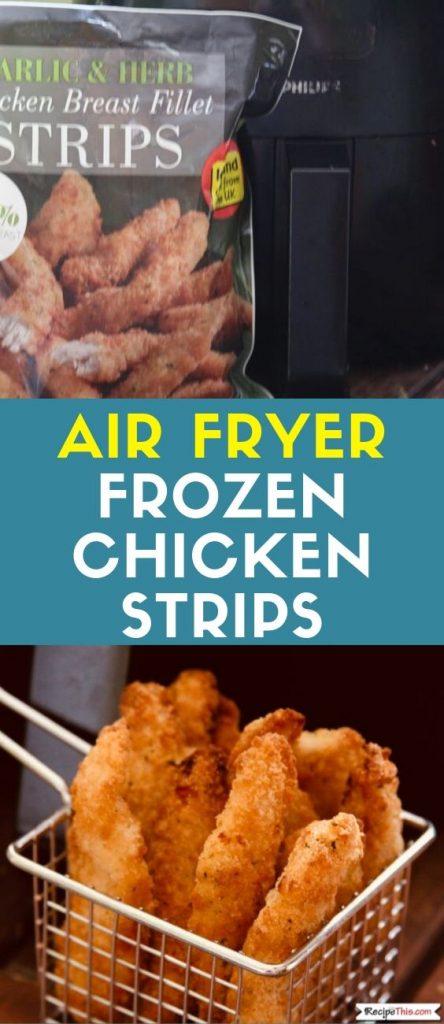 Air Fryer Frozen Chicken Strips recipe