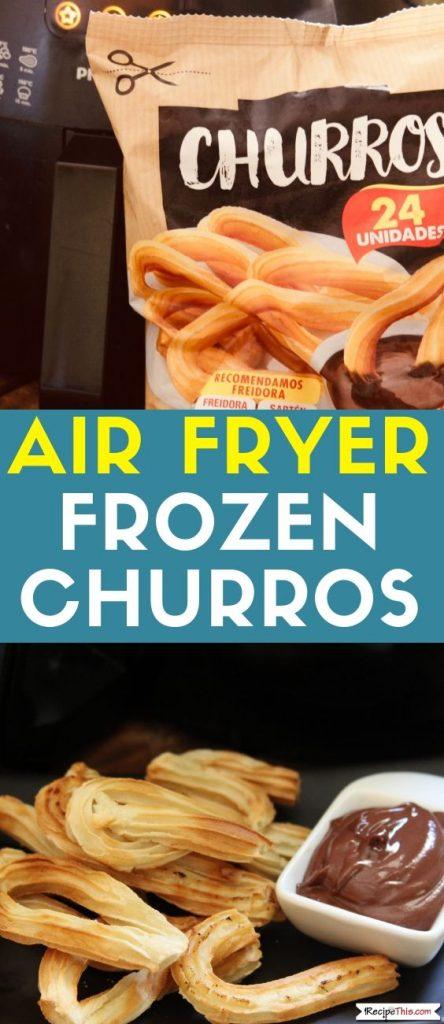 Air Fryer Frozen Churros air fryer frozen recipe