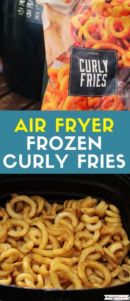 Air Fryer Frozen Curly Fries recipe