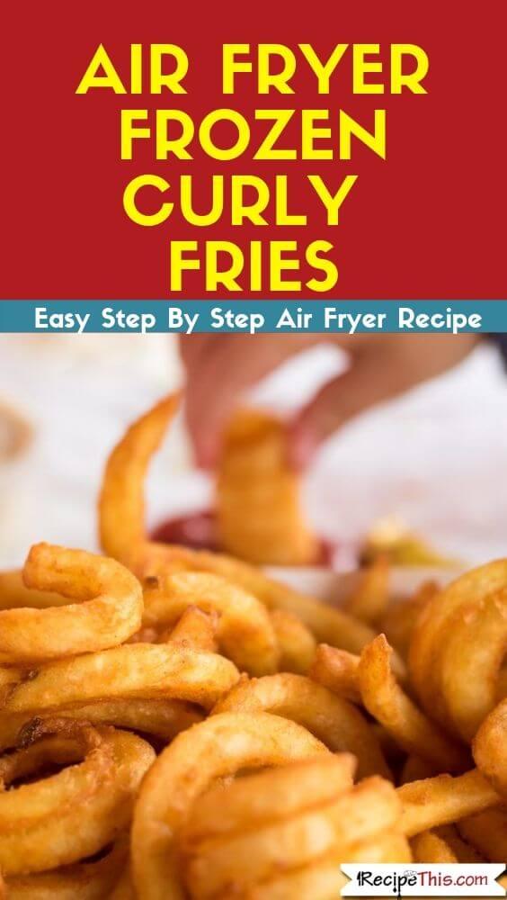 Air Fryer Frozen Curly Fries using my air fryer